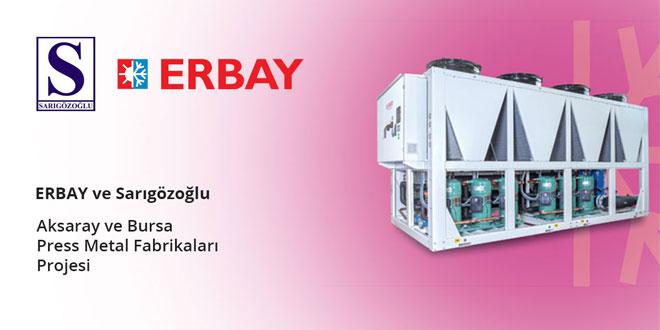 ERBAY, Sarıgözoğlu A.Ş. Aksaray ve Bursa Pres Metal Fabrikaları Projesini Tamamladı